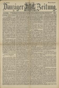 Danziger Zeitung. Jg.32, № 17664 (4 Mai 1889) - Morgen-Ausgabe.