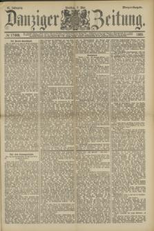 Danziger Zeitung. Jg.32, № 17668 (7 Mai 1889) - Morgen-Ausgabe.