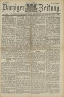 Danziger Zeitung. Jg.32, № 17686 (18 Mai 1889) - Morgen-Ausgabe.