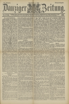 Danziger Zeitung. Jg.32, № 17708 (1 Juni 1889) - Morgen-Ausgabe.