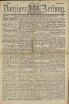 Danziger Zeitung. Jg.32, № 17713 (4 Juni 1889) - Abend-Ausgabe. + dod.
