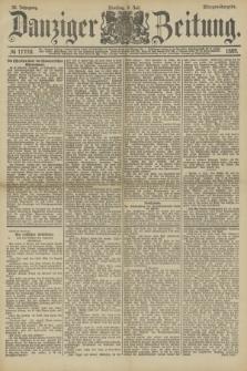 Danziger Zeitung. Jg.32, № 17770 (9 Juli 1889) - Morgen-Ausgabe.