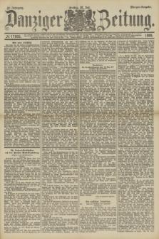 Danziger Zeitung. Jg.32, № 17800 (26 Juli 1889) - Morgen-Ausgabe.
