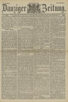 Danziger Zeitung. Jg.32, № 17807 (30 Juli 1889) - Abend-Ausgabe.