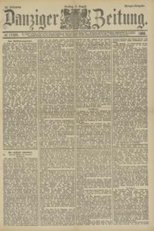 Danziger Zeitung. Jg.32, № 17824 (9 August 1889) - Morgen-Ausgabe.