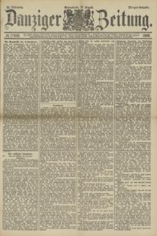 Danziger Zeitung. Jg.32, № 17826 (10 August 1889) - Morgen-Ausgabe.