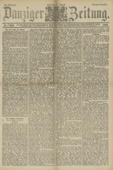 Danziger Zeitung. Jg.32, № 17828 (11 August 1889) - Morgen-Ausgabe. + dod.