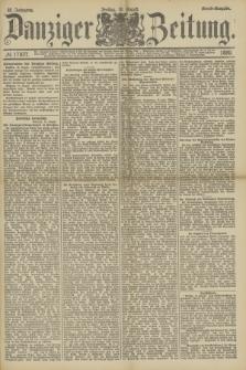 Danziger Zeitung. Jg.32, № 17837 (16 August 1889) - Abend-Ausgabe.