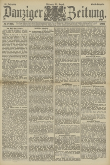 Danziger Zeitung. Jg.32, № 17845 (21 August 1889) - Abend-Ausgabe.