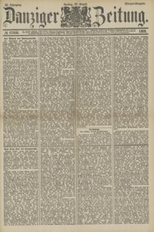 Danziger Zeitung. Jg.32, № 17848 (23 August 1889) - Morgen-Ausgabe.
