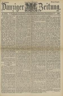 Danziger Zeitung. Jg.32, № 17870 (5 September 1889) - Morgen-Ausgabe.