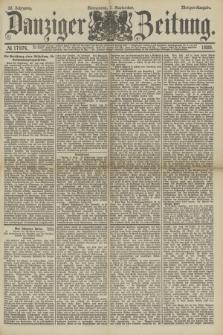 Danziger Zeitung. Jg.32, № 17874 (7 September 1889) - Morgen-Ausgabe.
