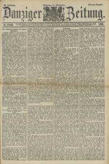 Danziger Zeitung. Jg.32, № 17880 (11 September 1889) - Morgen-Ausgabe