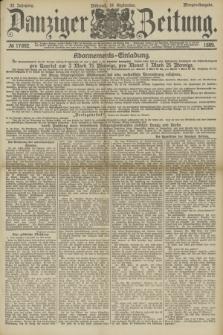 Danziger Zeitung. Jg.32, № 17892 (18 September 1889) - Morgen-Ausgabe.
