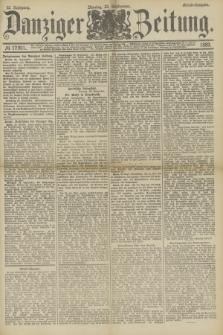 Danziger Zeitung. Jg.32, № 17901 (23 September 1889) - Abend-Ausgabe. + dod.