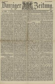 Danziger Zeitung. Jg.32, № 17998 (19 November 1889) - Morgen-Ausgabe.