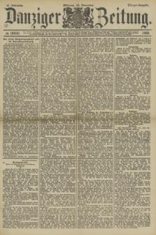 Danziger Zeitung. Jg.32, № 18000 (20 November 1889) - Morgen-Ausgabe.