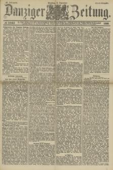 Danziger Zeitung. Jg.32, № 18023 (3 Dezember 1889) - Abend-Ausgabe. + dod.