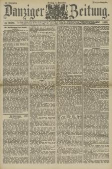 Danziger Zeitung. Jg.32, № 18028 (6 Dezember 1889) - Morgen-Ausgabe.