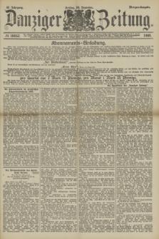 Danziger Zeitung. Jg.32, № 18052 (20 Dezember 1889) - Morgen-Ausgabe.