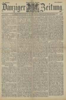 Danziger Zeitung. Jg.32, № 18063 (28 Dezember 1889) - Abend-Ausgabe.