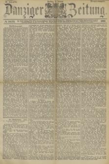 Danziger Zeitung. Jg.32, № 18070 (3 Januar 1890) - Morgen-Ausgabe.
