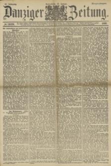 Danziger Zeitung. Jg.32, № 18096 (18 Januar 1890) - Morgen-Ausgabe.