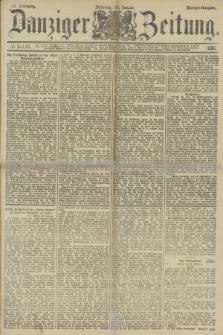 Danziger Zeitung. Jg.33, № 18114 (29 Januar 1890) - Morgen-Ausgabe.