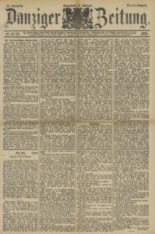 Danziger Zeitung. Jg.33, № 18132 (8 Februar 1890) - Morgen-Ausgabe.