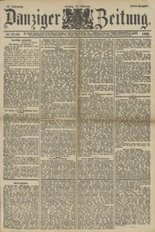Danziger Zeitung. Jg.33, № 18143 (14 Februar 1890) - Abend-Ausgabe.