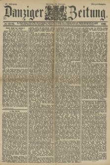 Danziger Zeitung. Jg.33, № 18146 (16 Februar 1890) - Morgen-Ausgabe. + dod.