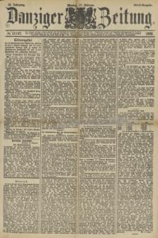 Danziger Zeitung. Jg.33, № 18147 (17 Februar 1890) - Abend-Ausgabe.