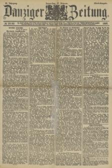 Danziger Zeitung. Jg.33, № 18165 (27 Februar 1890) - Abend-Ausgabe.