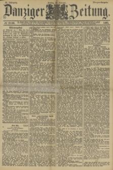 Danziger Zeitung. Jg.33, № 18166 (28 Februar 1890) - Morgen-Ausgabe.
