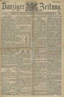 Danziger Zeitung. Jg.33, № 18168 (1 März 1890) - Morgen-Ausgabe.