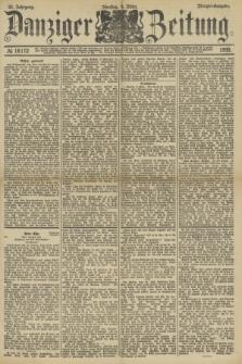 Danziger Zeitung. Jg.33, № 18172 (4 März 1890) - Morgen-Ausgabe.