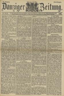 Danziger Zeitung. Jg.33, № 18187 (12 März 1890) - Abend-Ausgabe. + dod.