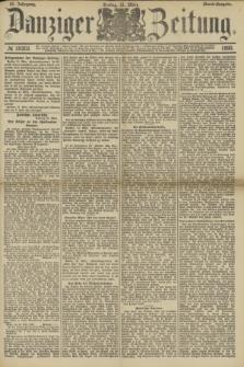 Danziger Zeitung. Jg.33, № 18203 (21 März 1890) - Abend-Ausgabe.