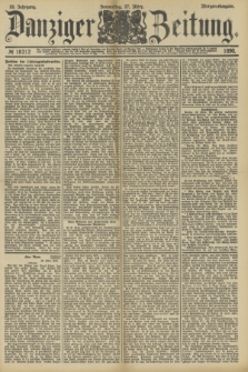 Danziger Zeitung. Jg.33, № 18212 (27 März 1890) - Morgen-Ausgabe.