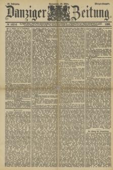 Danziger Zeitung. Jg.33, № 18216 (29 März 1890) - Morgen-Ausgabe.