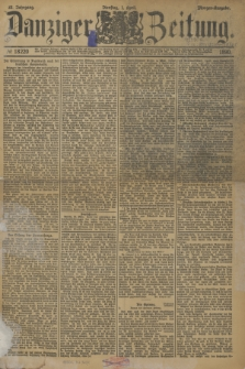 Danziger Zeitung. Jg.33, № 18220 (1 April 1890) - Morgen-Ausgabe.