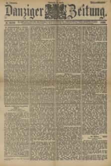 Danziger Zeitung. Jg.33, № 18230 (9 April 1890) - Morgen-Ausgabe.