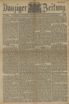 Danziger Zeitung. Jg.33, № 18231 (9 April 1890) - Abend-Ausgabe.
