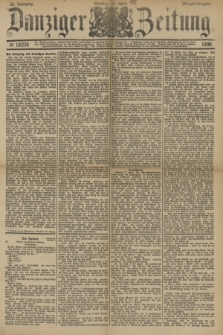 Danziger Zeitung. Jg.33, № 18238 (13 April 1890) - Morgen-Ausgabe. + dod.