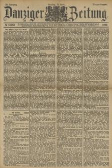 Danziger Zeitung. Jg.33, № 18252 (22 April 1890) - Morgen-Ausgabe.
