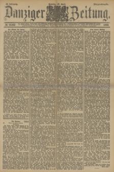 Danziger Zeitung. Jg.33, № 18262 (27 April 1890) - Morgen-Ausgabe. + dod.