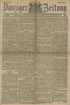 Danziger Zeitung. Jg.33, № 18264 (29 April 1890) - Morgen-Ausgabe.