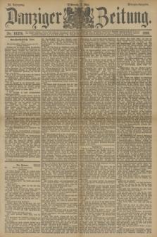 Danziger Zeitung. Jg.33, Nr. 18276 (7 Mai 1890) - Morgen-Ausgabe.
