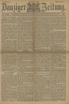 Danziger Zeitung. Jg.33, Nr. 18340 (15 Juni 1890) - Morgen-Ausgabe. + dod.