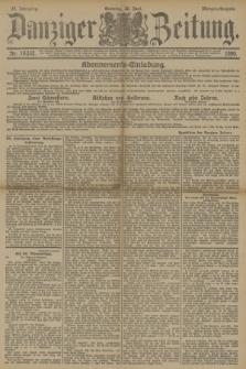 Danziger Zeitung. Jg.33, Nr. 18352 (22 Juni 1890) - Morgen-Ausgabe. + dod.